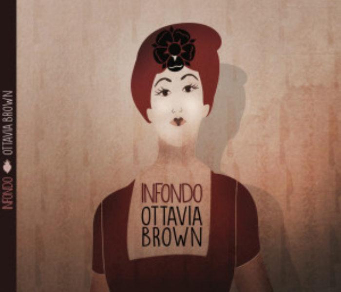"""Ottavia Brown, """"Infondo"""": la recensione"""