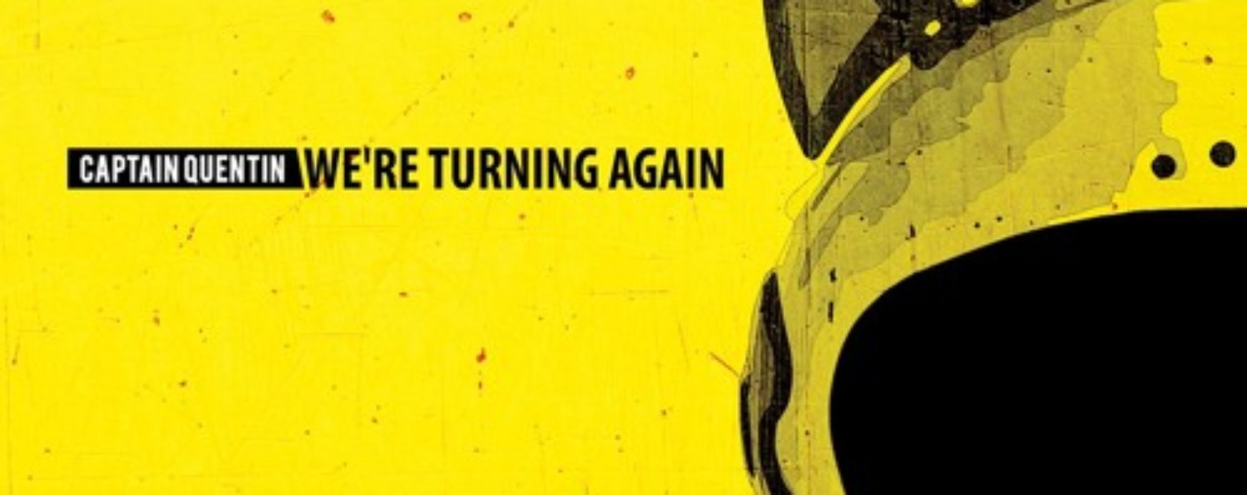 "Captain Quentin, ""We're Turning Again"": recensione e streaming"