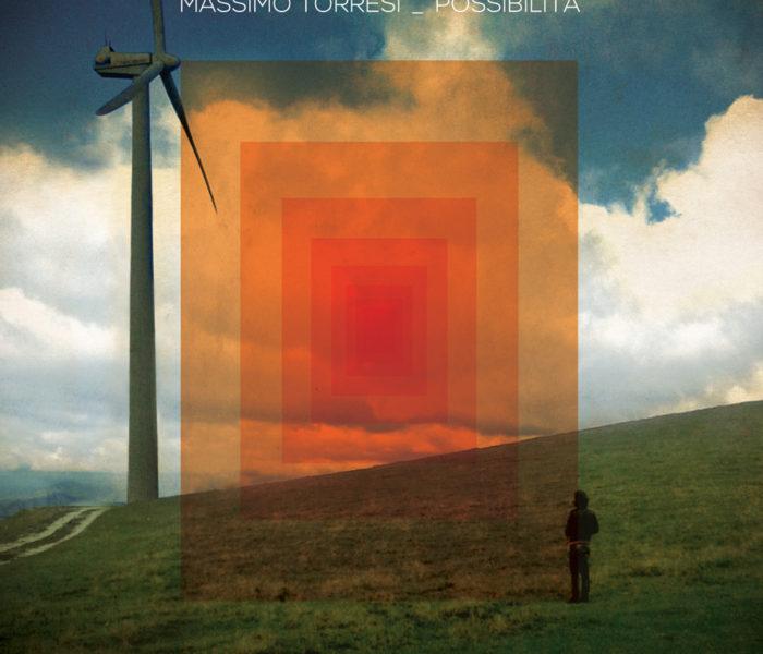 """Massimo Torresi, """"Possibilità"""": la recensione"""