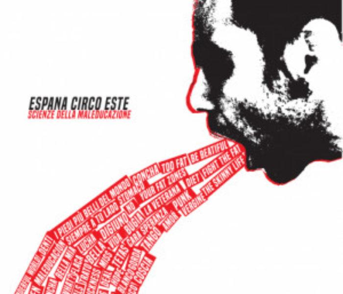 """Espana Circo Este, """"Scienze della Maleducazione"""": la recensione"""