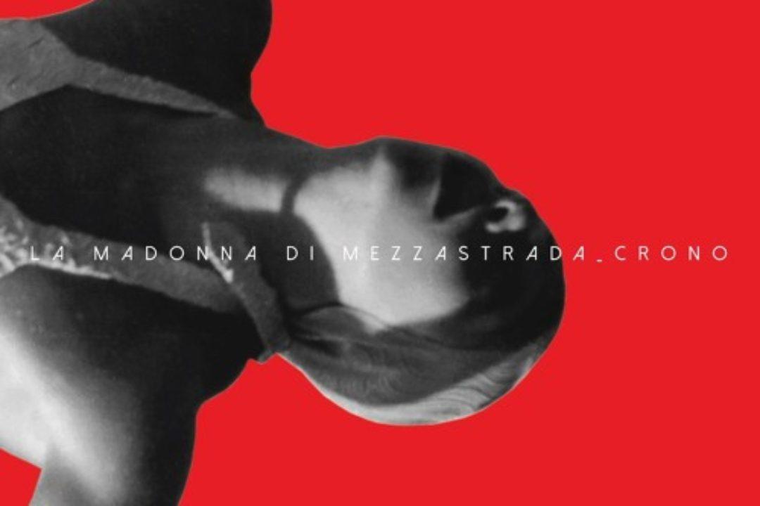 """La Madonna di MezzaStrada, """"Crono"""": recensione e streaming"""