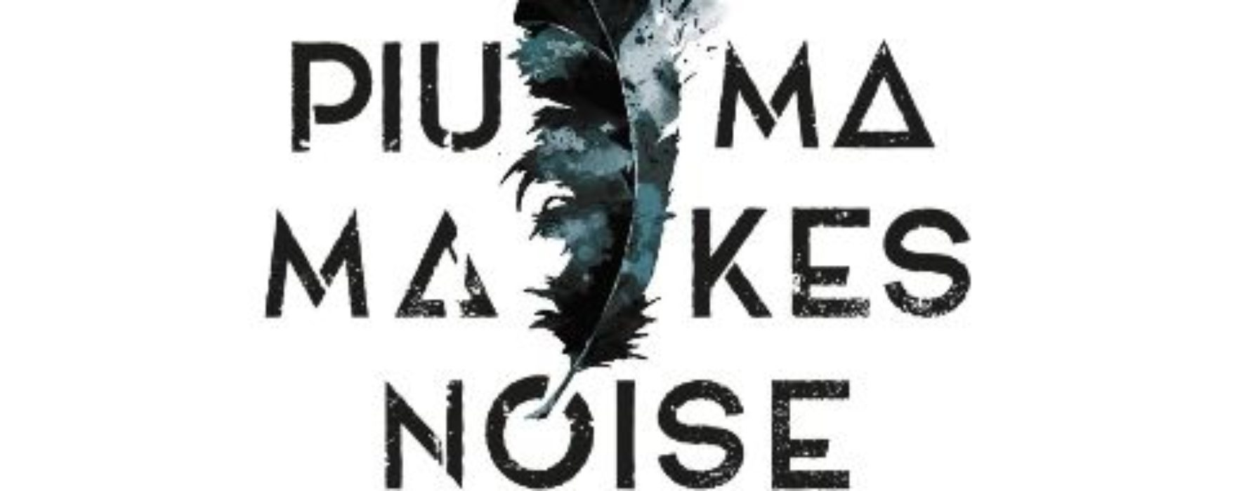 """Piuma Makes Noise, """"Piuma Makes Noise"""": la recensione"""