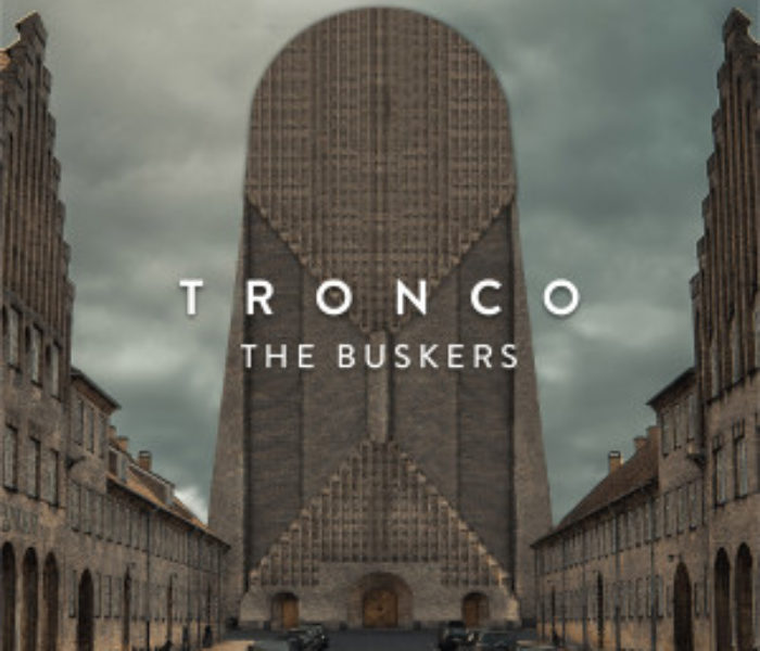 "The Buskers, ""Tronco"": recensione e streaming"