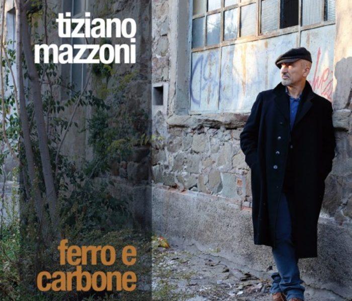 """Tiziano Mazzoni, """"Ferro e Carbone"""": la recensione"""