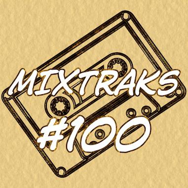 MIXTRAKS #100: la playlist che ti regala 100 canzoni!