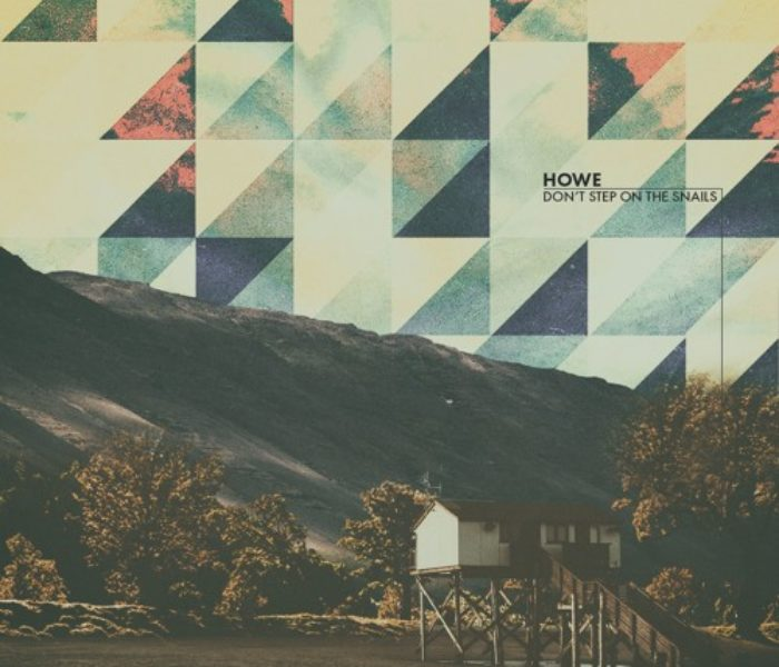 """Howe, """"Don't step on the snails"""": la recensione"""