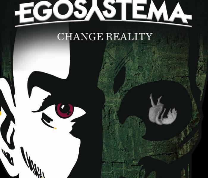 "Egosystema, ""Change reality"": recensione e streaming"