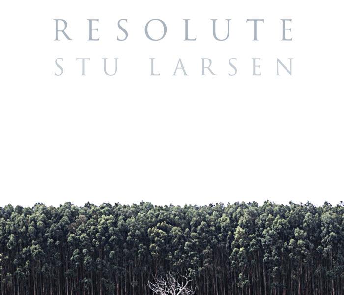"Stu Larsen, ""Resolute"": la recensione"