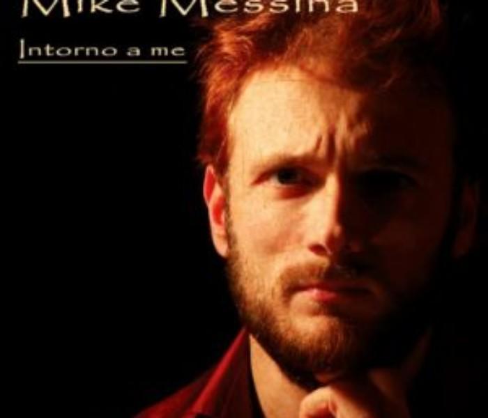 """Mike Messina, """"Intorno a me"""": la recensione"""