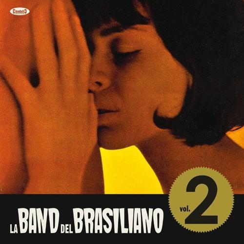 """La Band del Brasiliano, """"Vol. 2"""": la recensione"""