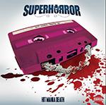 superhorror, recensioni in breve