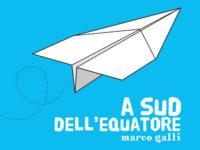 """Marco Galli: ecco il nuovo singolo """"A Sud dell'Equatore"""""""