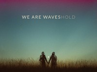 "We Are Waves, ""Hold"": la recensione"
