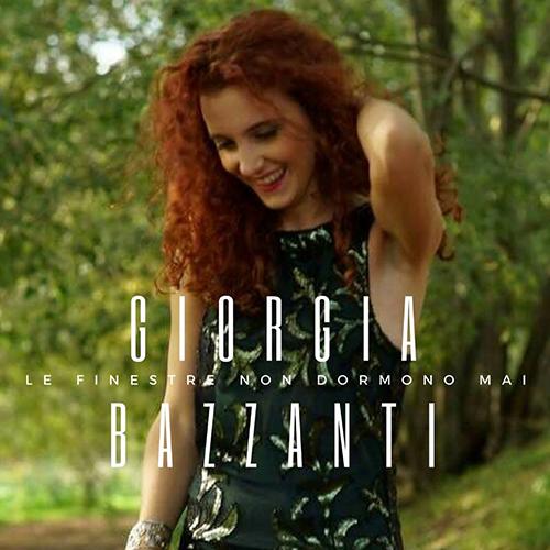 """Giorgia Bazzanti: ecco il video di """"Le finestre non dormono mai"""" #TRAKOFTHEDAY"""
