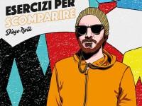 """Diego Nota, """"Esercizi per scomparire"""": la recensione"""