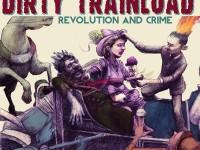 """Dirty Trainload, """"Revolution and Crime"""": la recensione"""
