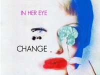 """In Her Eye, """"Change"""": recensione e streaming"""