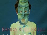 "Banda Rulli Frulli, ""Arcipelago"": la recensione"