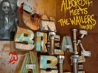 "Alborosie, ""Unbreakable"": recensione e streaming"