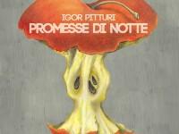 """Igor Pitturi, """"Le promesse di notte"""": recensione e streaming"""