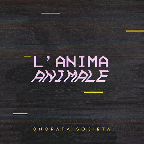 """Onorata Società: """"L'Anima Animale"""" è il nuovo disco"""