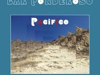 """Bar Ponderoso, """"Pacifico"""": recensione e streaming"""