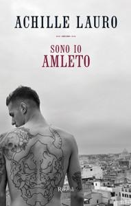 """Achille Lauro, """"Sono io Amleto"""""""