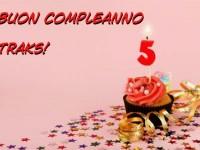 Buon compleanno TRAKS!