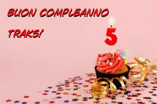 Buon compleanno TRAKS
