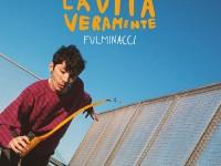 """Fulminacci, """"La Vita Veramente"""": recensione e streaming"""