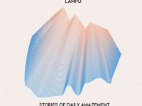 """Lampo, """"Stories Of Daily Amazement"""": la recensione"""