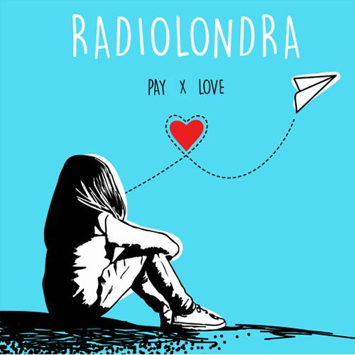 """Radiolondra: """"Pay x love"""" è il nuovo singolo"""