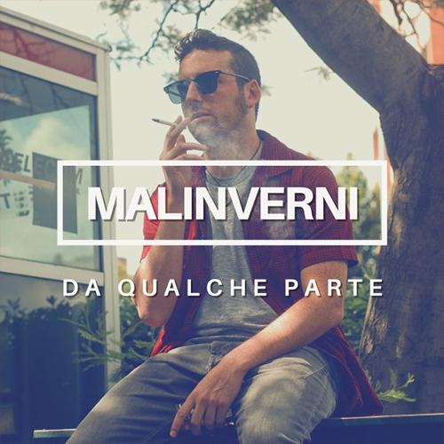 """Malinverni: """"Da qualche parte"""" è il nuovo singolo"""