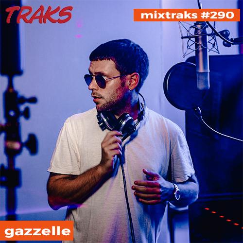 mixtraks #290 gazzelle