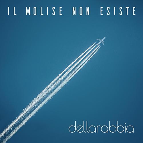 """dellarabbia: """"Il Molise non esiste"""" è il nuovo singolo"""