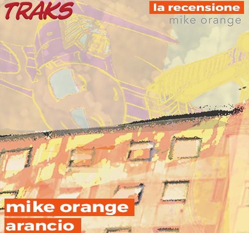"""mike orange: """"Arancio"""" è il nuovo ep"""