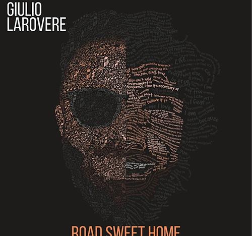 """Giulio Larovere, """"Road Sweet Home"""" è il nuovo disco"""