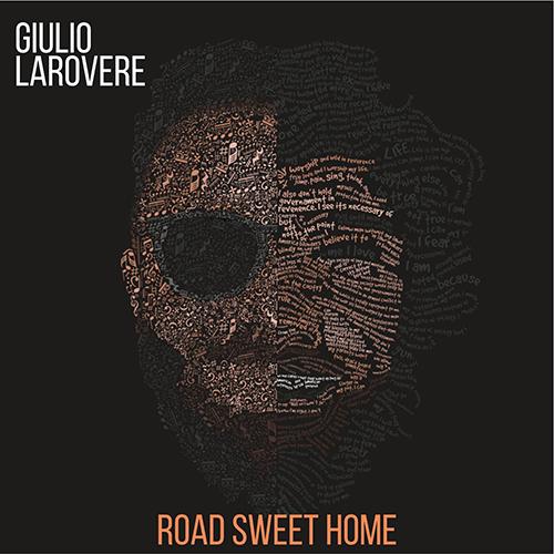 """Giulio Larovere, """"Road Sweet Home"""": la recensione"""