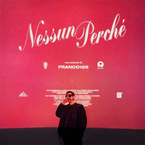 """Franco126: """"Nessun Perché"""" è il nuovo video #trakoftheday"""