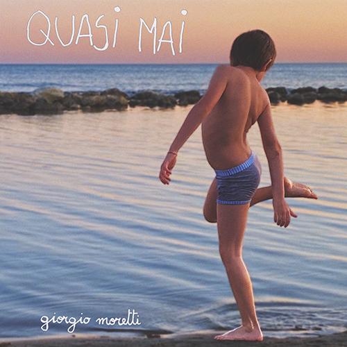 """giorgio moretti, """"quasi mai"""" è il nuovo album"""