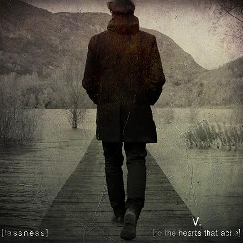 """[lessness]: """"V. [to the hearts that ache]"""" è il nuovo album"""