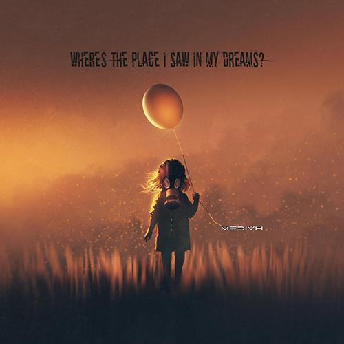 "Medivh, ""Where's The Place I Saw in My Dreams"": la recensione"