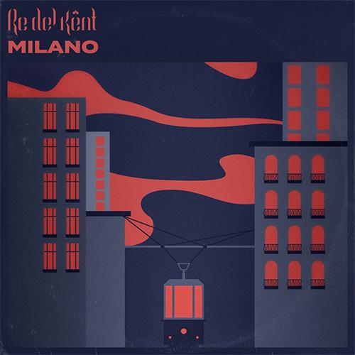 """Re Del Kent: """"Milano"""" è il nuovo singolo della band"""