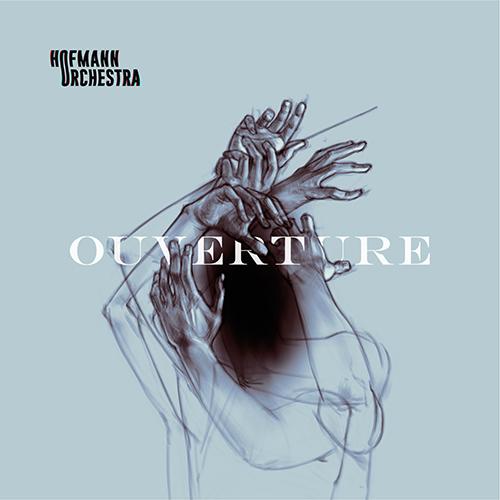 """Hofmann Orchestra, """"Ouverture"""": La recensione"""