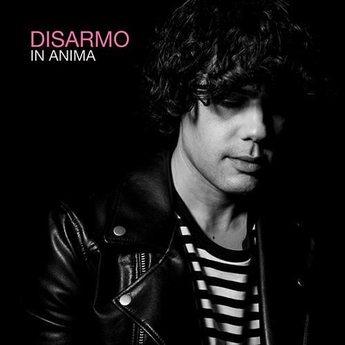 """Disarmo, """"In Anima"""": recensione e streaming"""