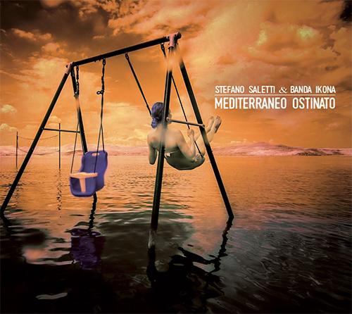 "Stefano Saletti & Banda Ikona, ""Mediterraneo ostinato"": La recensione"
