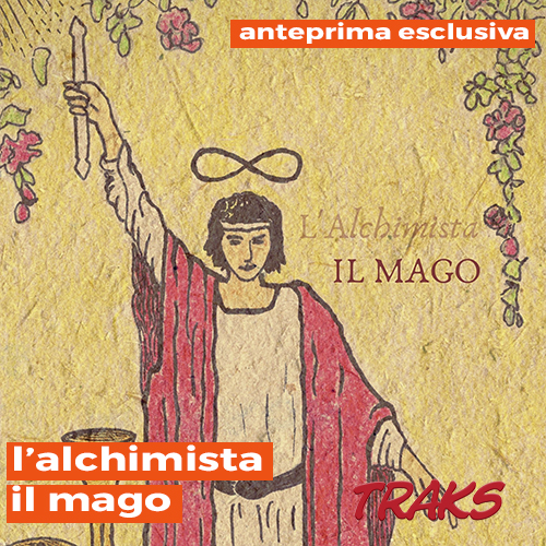 "L'Alchimista: ""Il Mago"" in anteprima su TRAKS"