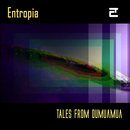 """Entropia, """"Tales from Oumuamua"""": recensione e streaming"""
