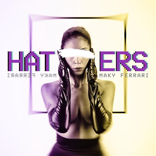 """Maky Ferrari: """"Haters"""" è il nuovo singolo della cantante"""