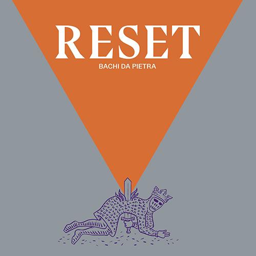 """Bachi da Pietra, """"Reset"""": la recensione del nuovo album"""